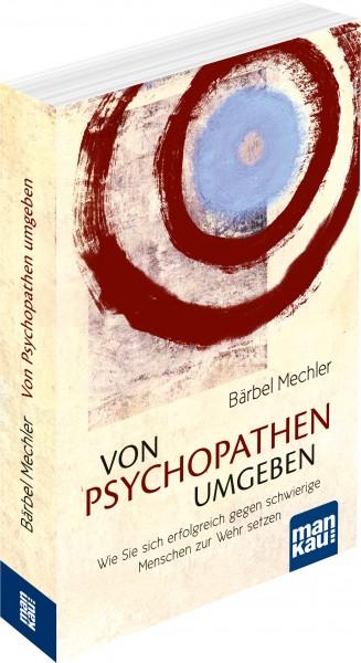 Von Psychopathen Umgeben Von Bärbel Mechler