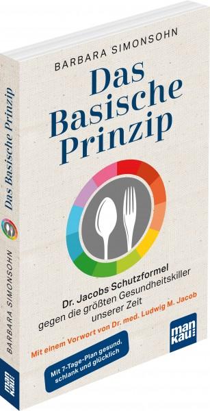 Das Basische Prinzip: Dr. Jacobs Schutzformel gegen die größten Gesundheitskiller unserer Zeit