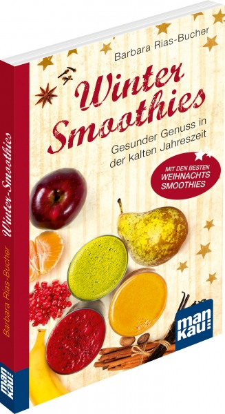 Winter-Smoothies. Kompakt-Ratgeber