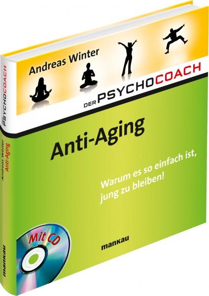 Anti-Aging - Warum es so einfach ist, jung zu bleiben!