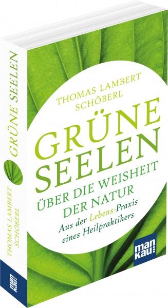 Grüne Seelen. Über die Weisheit der Natur