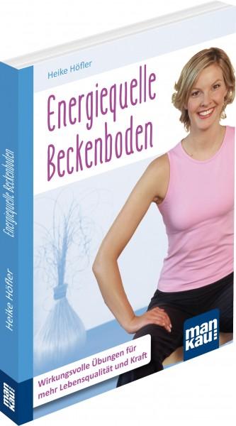 Energiequelle Beckenboden. Kompakt-Ratgeber