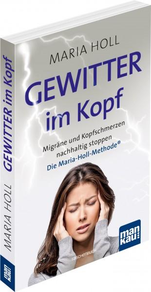 Gewitter im Kopf. Migräne und Kopfschmerz nachhaltig stoppen