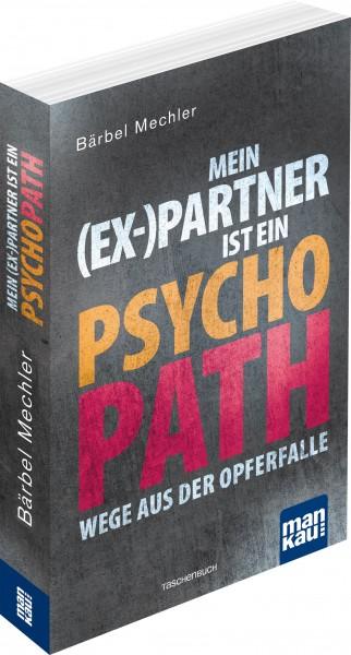 Mein (Ex-)Partner ist ein Psychopath