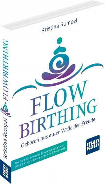 FlowBirthing – Geboren aus einer Welle der Freude
