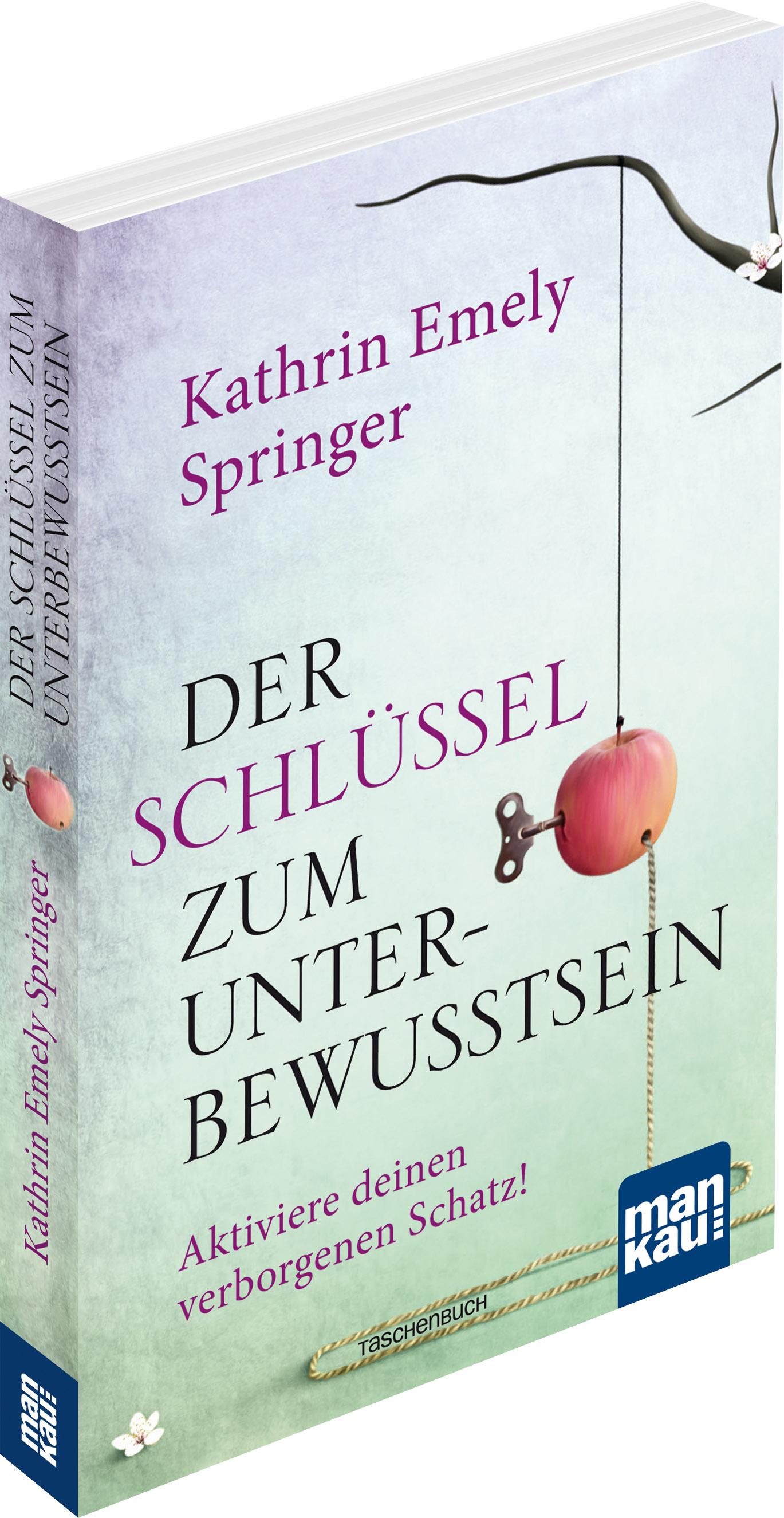 Der Schlüssel Zum Unterbewusstsein Von Kathrin E Springer
