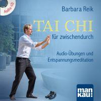 Audio-CD Tai Chi für  zwischendurch von Barbara Reik