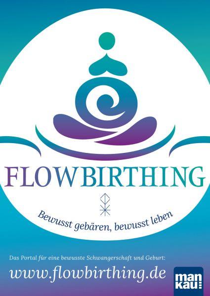 FlowBirthing Plakat A2 Bewusst gebären, bewusst leben